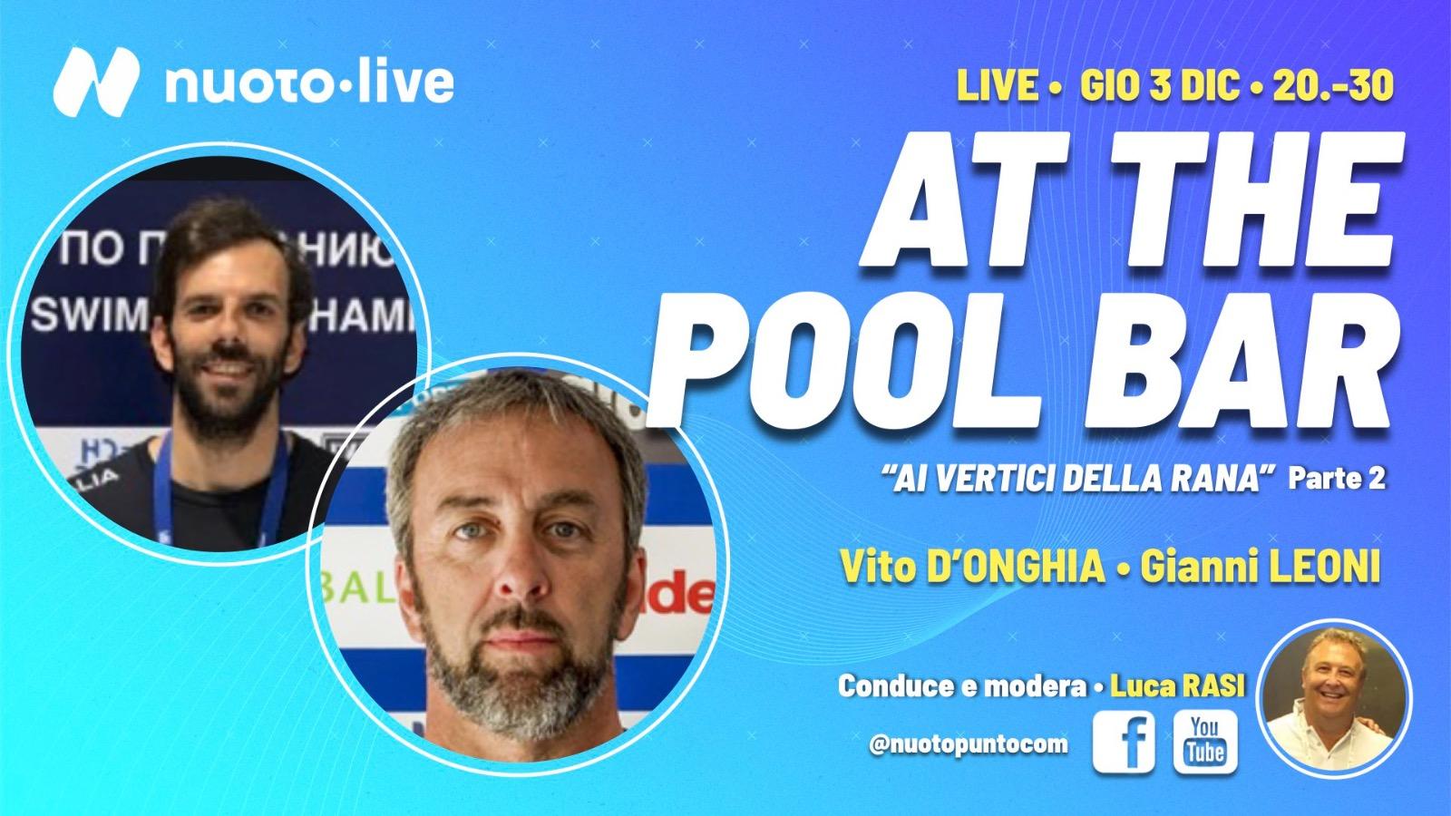 """""""Ai vertici della rana"""" seconda parte.  Ospiti di At The Pool Bar i tecnici Vito D'Onghia e Gianni Leoni"""