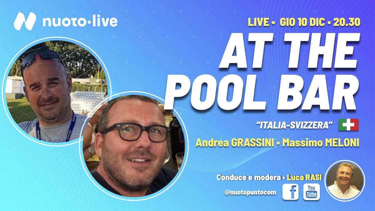 "At The Pool Bar. ""Italia-Svizzera"".  Ospiti i tecnici Andrea Grassini e Massimo Meloni"